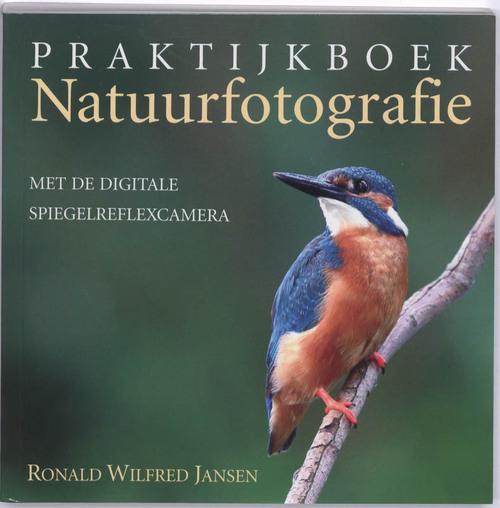 Harry Hilders - Praktijkboek Natuurfotografie